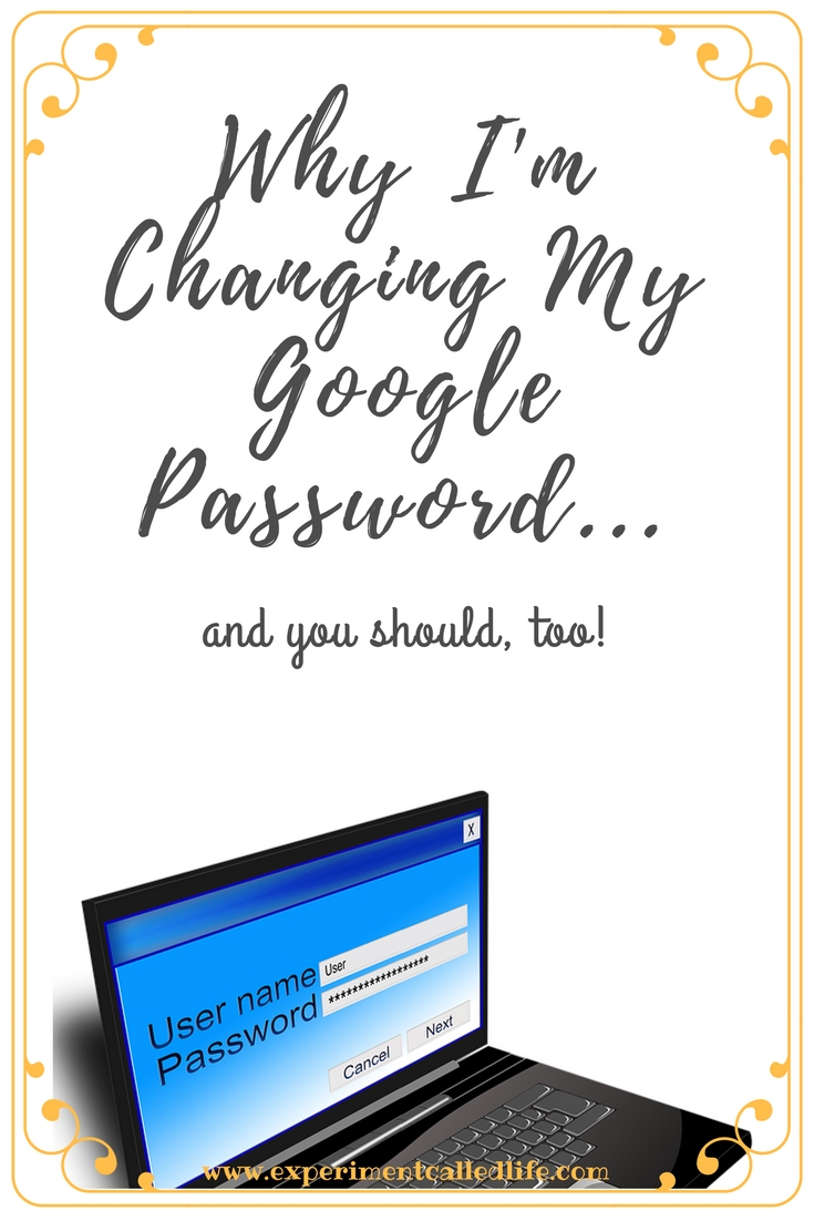 Why I'm changing my google password and you should, too! This Experiment Called... Internet Security